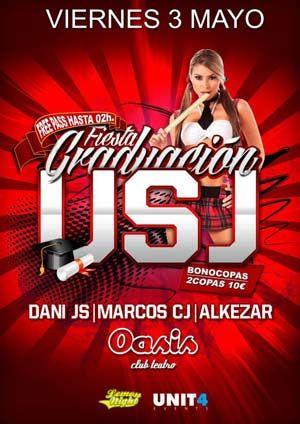 Fiesta Graduación U.S.J. en Oasis Club Teatro. Ceremonia de graduación de la Universidad San Jorge de Zaragoza con Dani JS, Marcos CJ, Alkezar. Free pass hasta las 2 de la madrugada. #OasisClubTeatro #Zaragoza