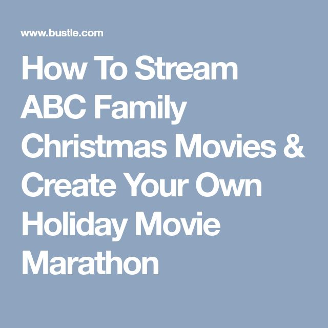 How To Stream ABC Family Christmas Movies & Create Your Own Holiday Movie Marathon