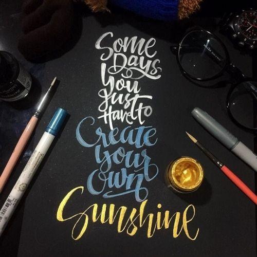 CREATE YOUR OWN SUNSHINE! ... Work by @seandllr _______ #handlettering #handwrittenlettering #handwrittenletteringideas