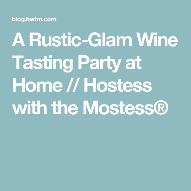 A Rustic-Glam Wine Tasting Party at Home // Hostess with the Mostess®