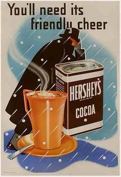 You'll need its friendly cheer. Hershey's Cocoa.