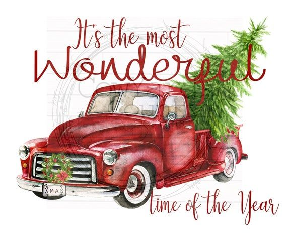 It S The Most Wonderful Time Of The Year Truck Image Red Truck Sublimation Christmas Images Christmas Sublimation Designs Old Truck Png Disney Wall Art Red Truck Disney Wall Decals