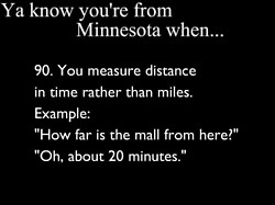 "Ha! (Alberta), ""How far is the mall from here?"", ""Oh, about two hours"""