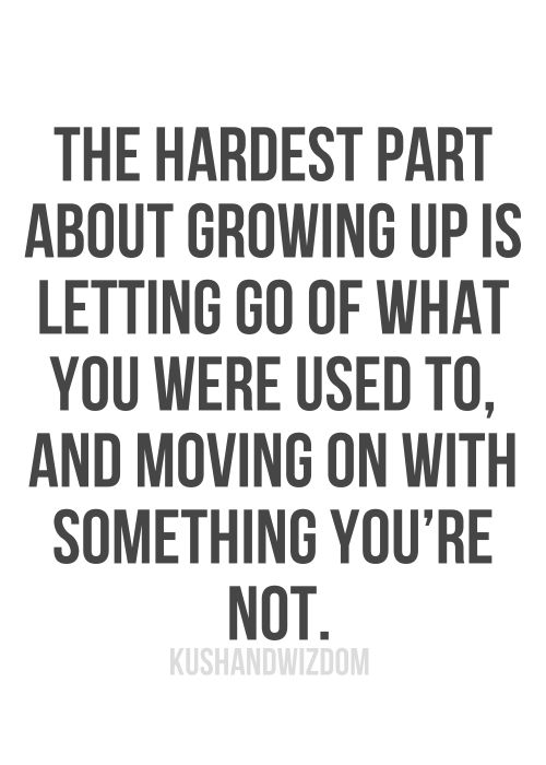 Quotes About Growing Up And Moving On about growing u...