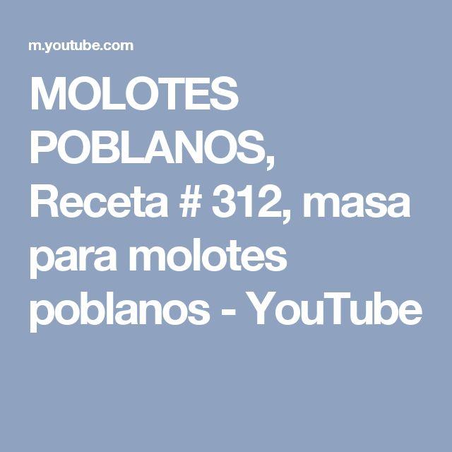MOLOTES POBLANOS, Receta # 312, masa para molotes poblanos - YouTube