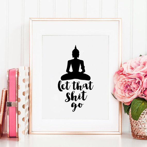 PRINTABLE Art Let That Shit Go Buddha Decor by TypoHome on Etsy                                                                                                                                                                                 More