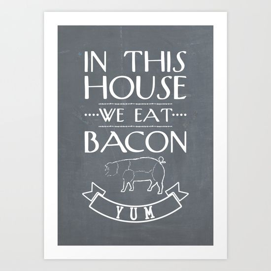 In This House We Eat Bacon