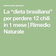 """La """"dieta brasiliana"""" per perdere 12 chili in 1 mese   Rimedio Naturale"""