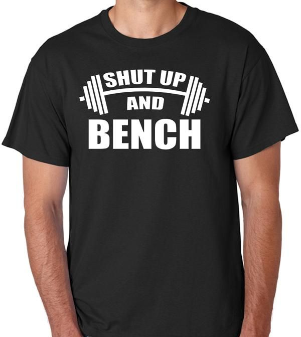 "Weightlifting Shirt ""Shut Up And Bench"""