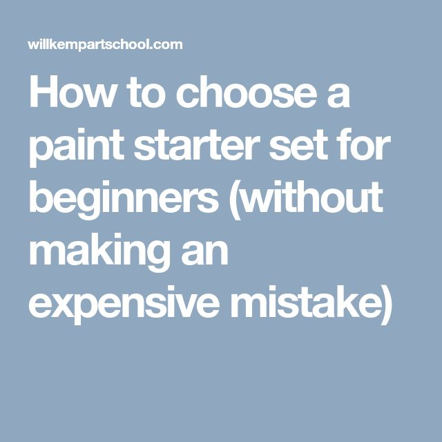 How to choose a paint starter set for beginners (without making an expensive mistake)