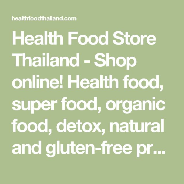 Health Food Store Thailand - Shop online! Health food, super food, organic food, detox, natural and gluten-free products - Good Karma Online Health Food Store