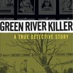 The Green River Killer: A True Detective Story (Dark Horse)