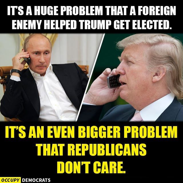 Trump. Republicans at work. Republicans: party before country.