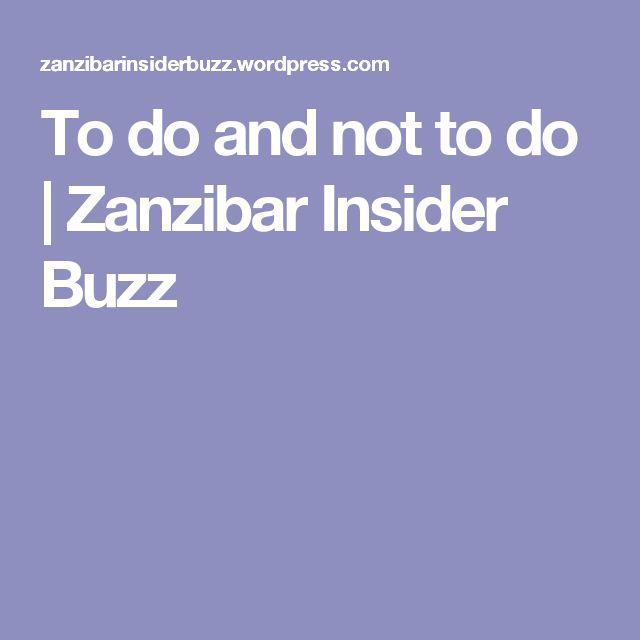 To do and not to do | Zanzibar Insider Buzz