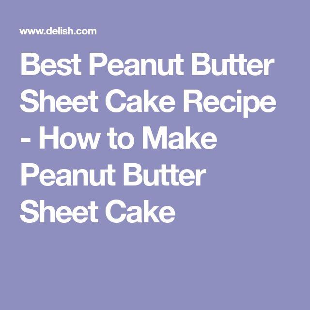 Best Peanut Butter Sheet Cake Recipe - How to Make Peanut Butter Sheet Cake