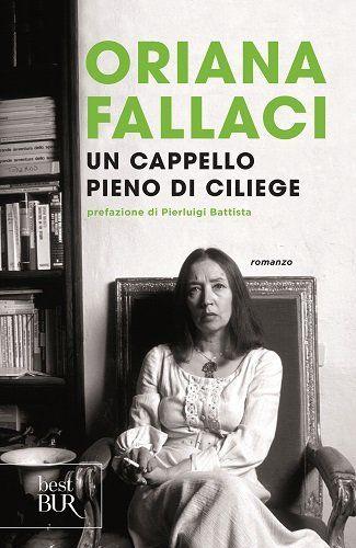Un cappello pieno di ciliege di Oriana Fallaci https://www.amazon.it/dp/8817034967/ref=cm_sw_r_pi_dp_qTavxbDMENF9B