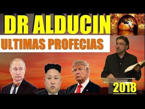 DR ALDUCIN ULTIMAS PROFECIAS NOVIEMBRE 8 2017,PREDICAS CRISTIANAS DE HOY 2017 NOVIEMBBRE PROFECIAS - YouTube