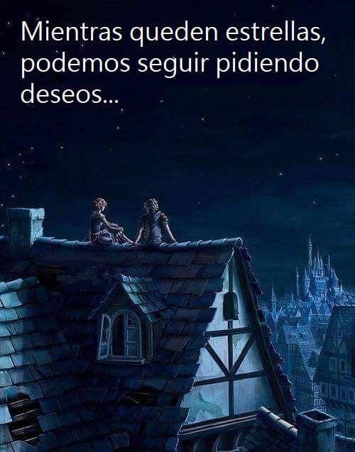 Mientras queden estrellas, podemos seguir pidiendo deseos...