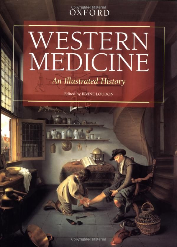 Western Medicine: An Illustrated History by Irvine Loudon