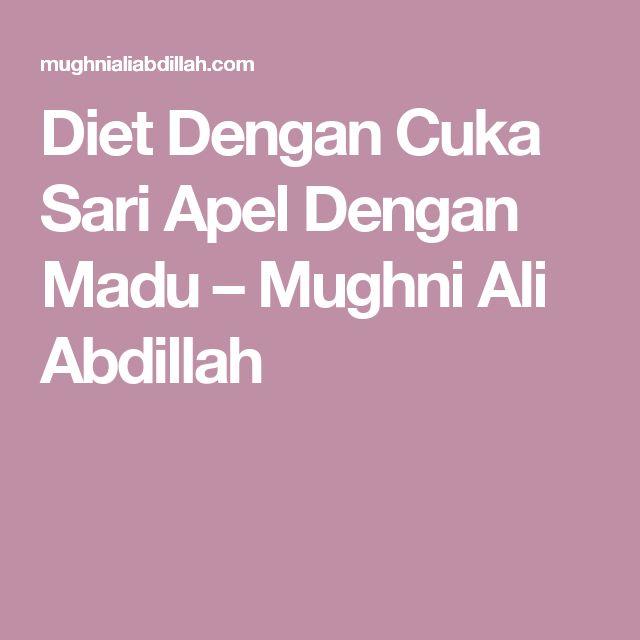 Diet Dengan Cuka Sari Apel Dengan Madu – Mughni Ali Abdillah