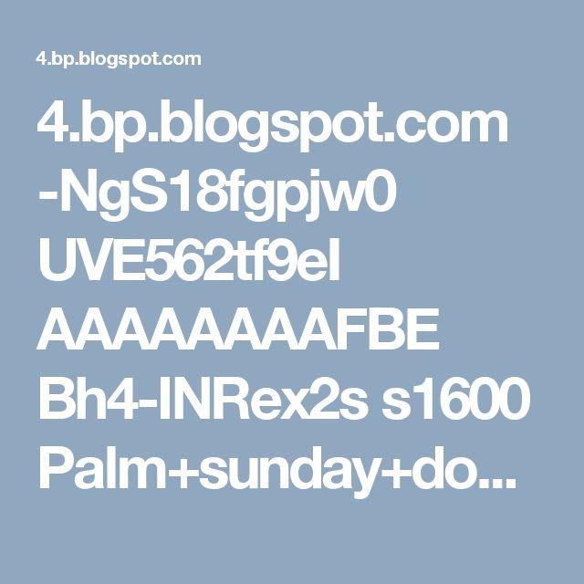4.bp.blogspot.com -NgS18fgpjw0 UVE562tf9eI AAAAAAAAFBE Bh4-INRex2s s1600 Palm+sunday+donkey.jpg