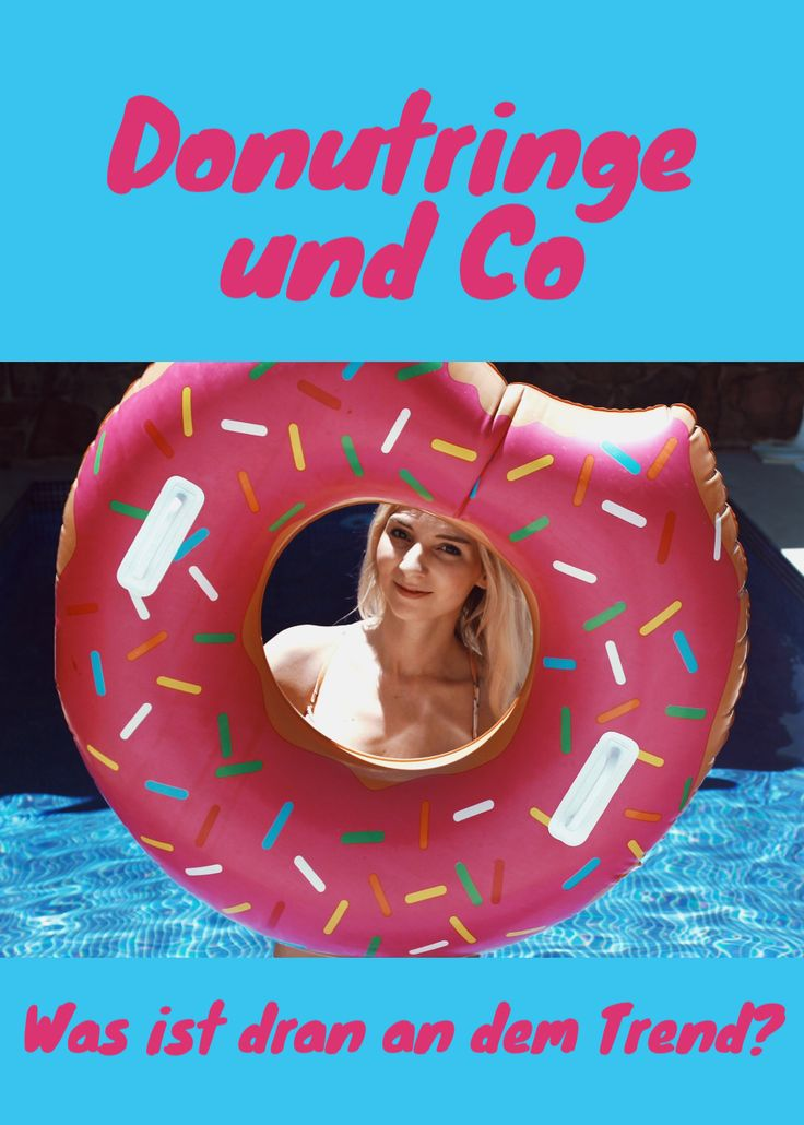 Mein Donut und ich sind gerade wieder im Pool Was ist dran an den Donutring Trend? Schwimmringe und Luftmatratzen als Donuts, Einhörner, Pizzen und Flamingos, woher kommt der Trend und wo kann man so was kaufen?