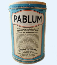 Pablum- the percooked package cereal formula was a lifesaving nutritional breakthrough when Toronto pediatricians developed it in the 1930s.