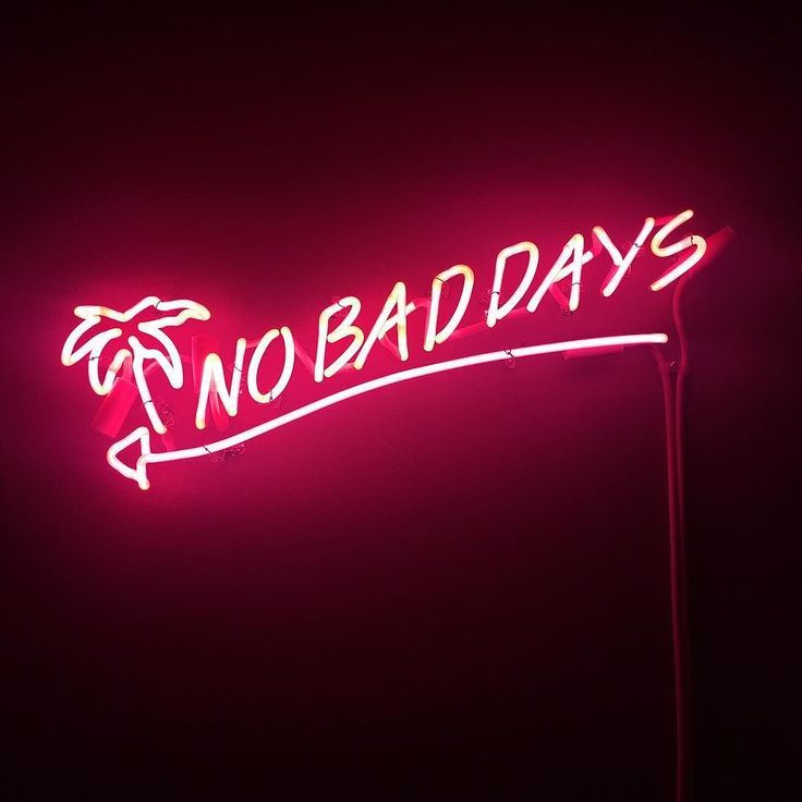 No bad days neon sign! Make everyday a good day and be positive! When you are feeling defeated, remember that yo still have it better off than a lot of people out there.