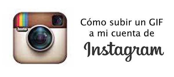 Aprende a subir un GIF animado a tu cuenta de Instagram.