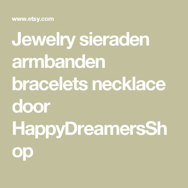 Jewelry sieraden armbanden bracelets necklace door HappyDreamersShop