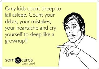 Hahaha.. it sucks being a grown up. Lol. I think I'd rather count sheep!!