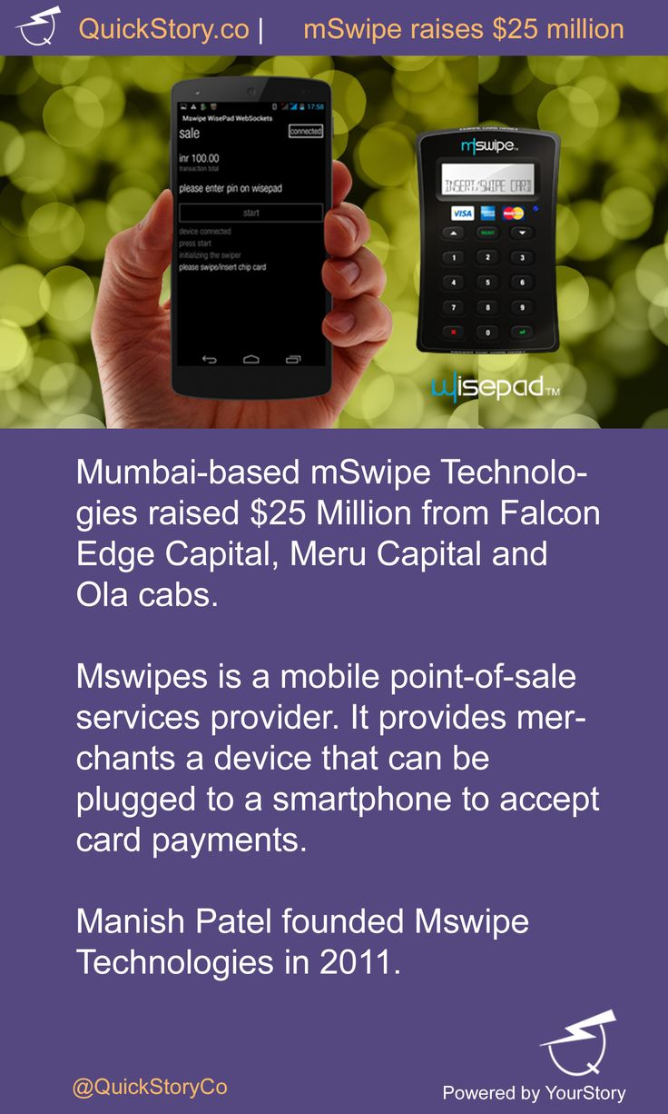 In July 2015, mSwipe Technologies raised $25 M from Falcon Edge, Meru Capital and Ola cabs.