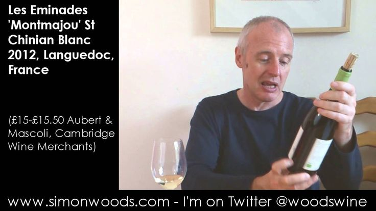 Wine Tasting with Simon Woods: Les Eminades 'Montmajou' St Chinian Blanc...