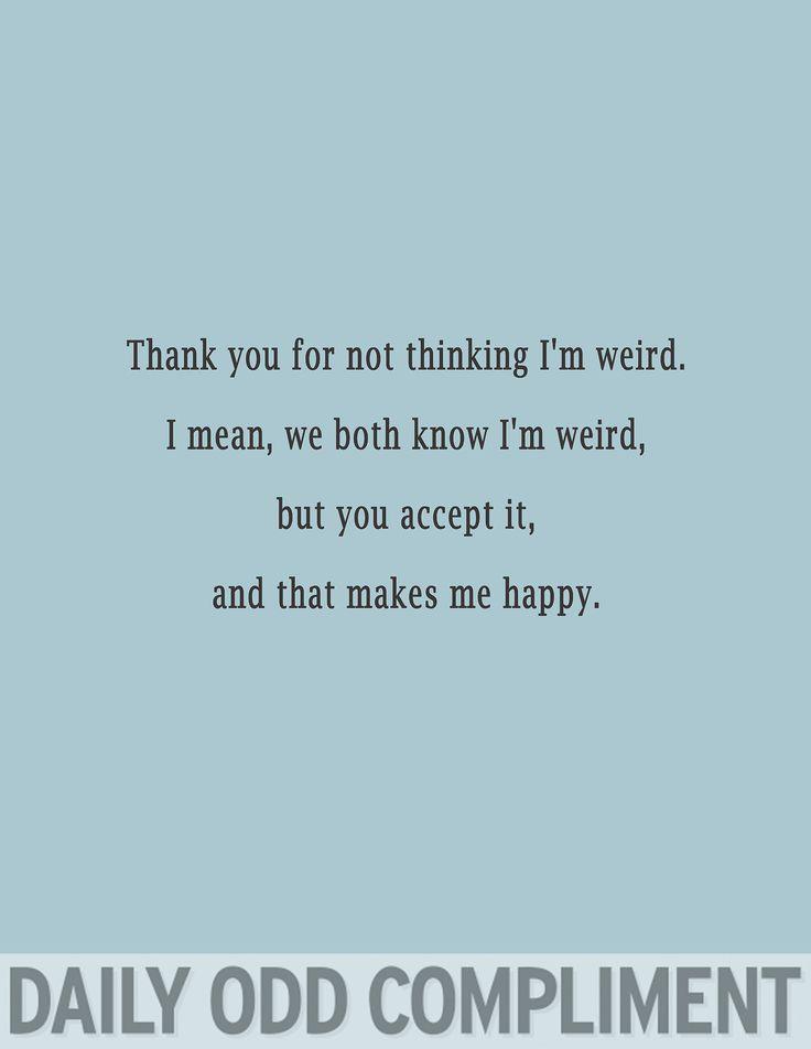 """""""Weird Acceptance"""""""