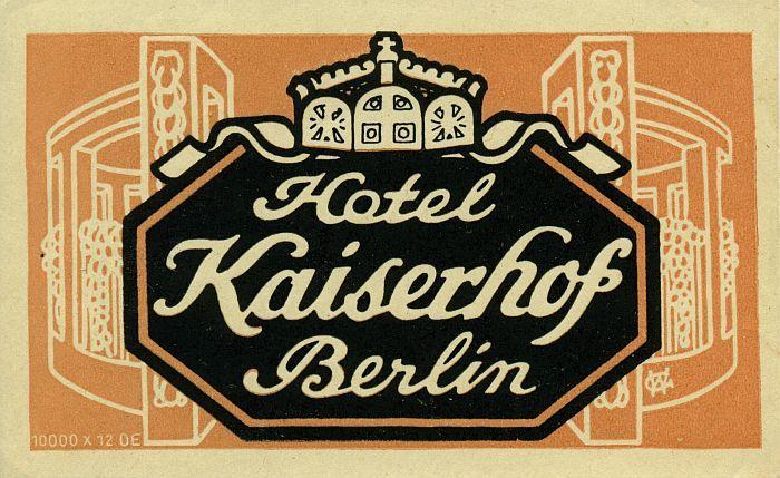 Hotel Kaiserhof Wilhelmplatz 1920er Kofferaufkleber