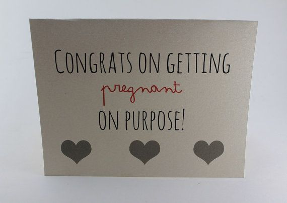 Funny Baby Congratulations Card / Pregnant on Purpose / Pregnancy Congratulations Card / Snarky Baby Card