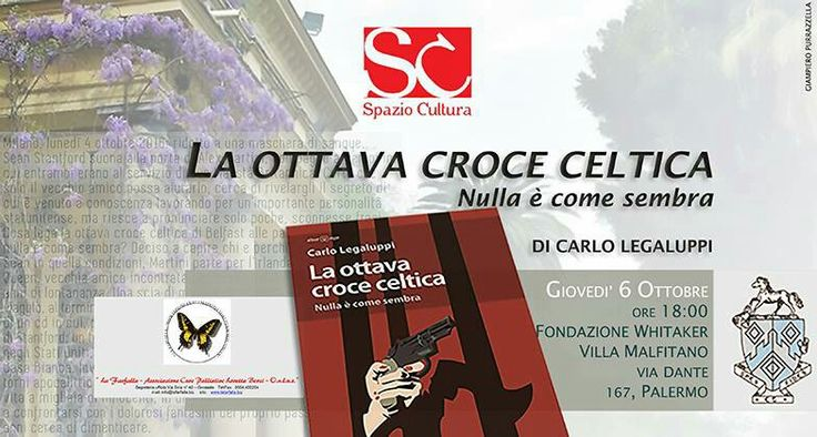 """Spazio Cultura invita alla presentazione de """"La ottava croce Celtica"""" di Carlo Legaluppi. Info a www.spazioculturalibri.com"""