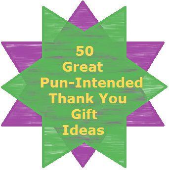 "Heartfelt Thanks: 50 ""Punny"" #ThankYou #Gift Ideas"