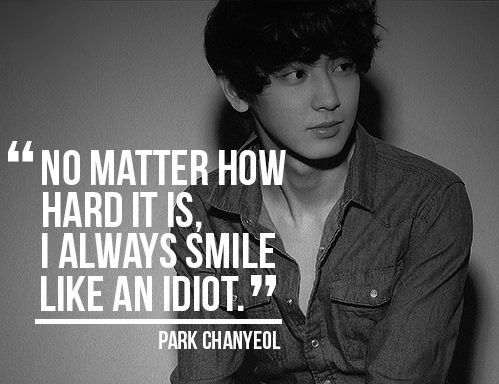 Chanyeol <3 you smiling helps me to keep smiling too :) so don't stop :)