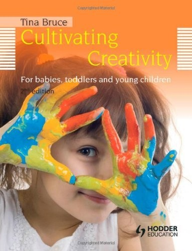 Cultivating Creativity: For Babies, Toddlers and Young Children by Tina Bruce, http://www.amazon.ca/dp/1444137182/ref=cm_sw_r_pi_dp_LG8trb1BPGDV8