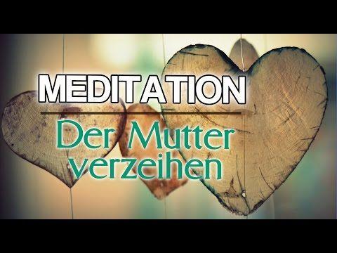 Geführte Meditation: Der Mutter verzeihen   Arbeit mit dem Inneren Kind - YouTube