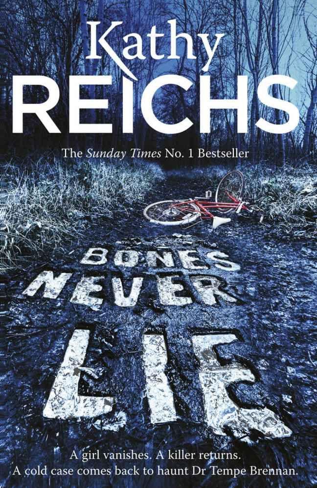 Bones Never Lie: A Novel (Temperance Brennan Book 17)  by Kathy Reichs
