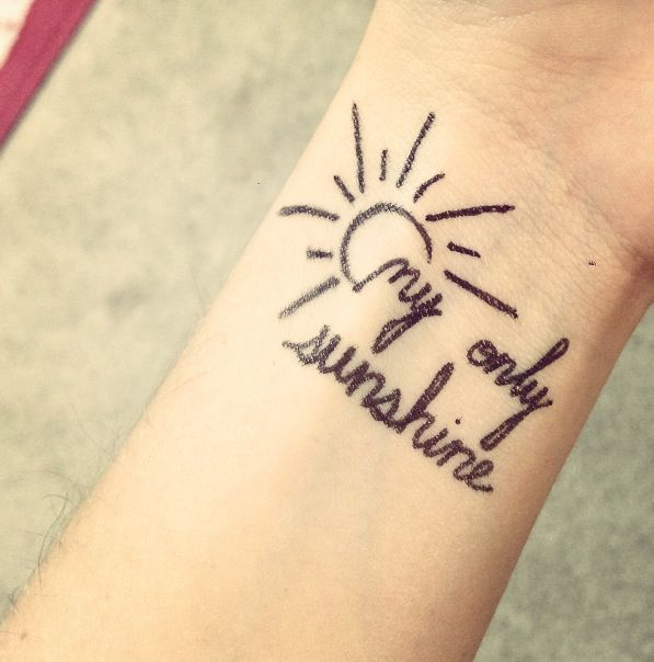 My only sunshine tattoo | Tattoos | Pinterest