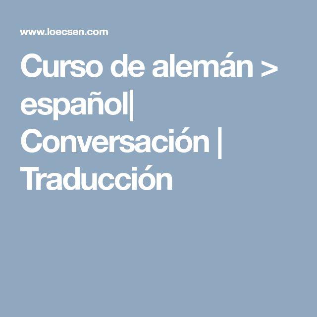 Curso de alemán > español| Conversación | Traducción
