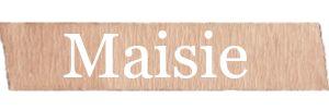 Maisie Girls Name