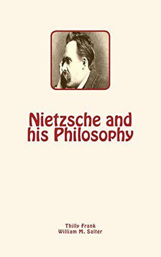 Nietzsche and his Philosophy by Thilly Frank https://www.amazon.com/dp/1545482861/ref=cm_sw_r_pi_dp_x_8JC-ybTAANWK9