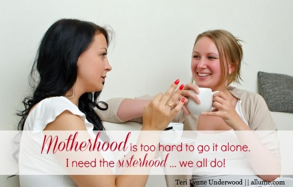 we need each other ... in every stage of motherhood ... we're stronger when we have one another!