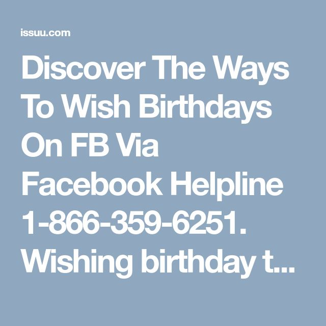 Discover The Ways To Wish Birthdays On FB Via Facebook Helpline 1-866-359-6251.          Wishing birthday to your Facebook friends is an amazing way to show your gratitude and love towards them. So, you should try this astonishing feature which will give your friends something to cheer up on their birthday. You need to simply pick up your phone and dial our Facebook Helpline number 1-866-359-6251 whenever you require help. For more information…