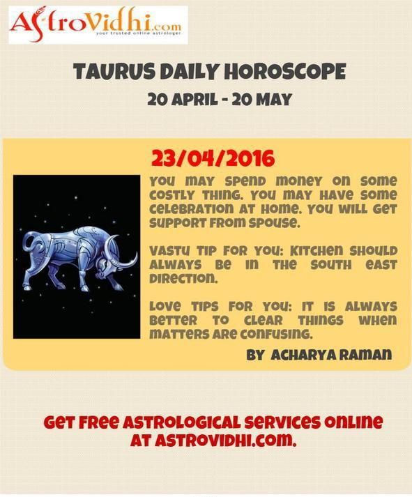 Check your Taurus Daily Horoscope (23/04/2016).Read your daily horoscope online Hindi/English at AstroVidhi.com.