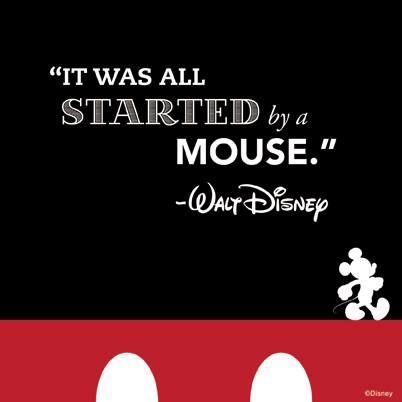 It was all stated by a mouse - Walt Disney #waltdisneyworld